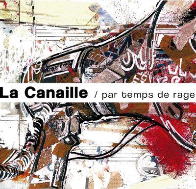 http://www.radiocampusangers.com/wp-content/uploads/2011/02/la-canaille_par-temps-de-rage.jpg