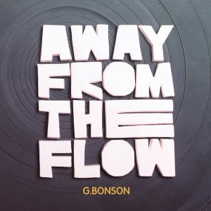 G-Bonson-Away-From-The-Flow